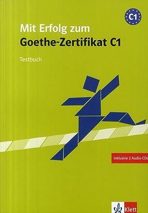 Mit Erfolg Zum Goethe-Zertifikat C1 - Cahier: Collectif