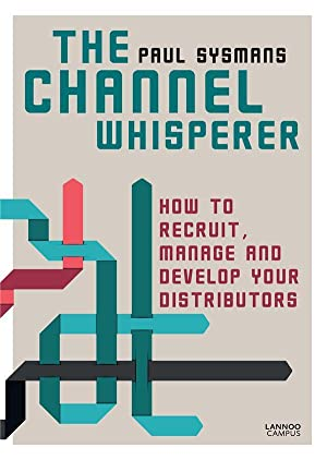 the channel whisperer - how to recruit and manage your distributors