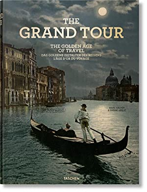 the grand tour - the golden age of travel - das golden zeitalter des reisens - l'âge d'or du voyage