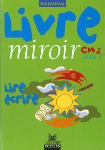 Livre Miroir Cm2 Cycle 3 By Maguy Bilheran Laurent Clecy