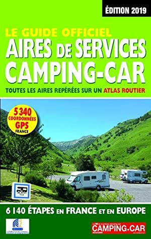 le guide officiel - aires de services camping-car (édition 2019)