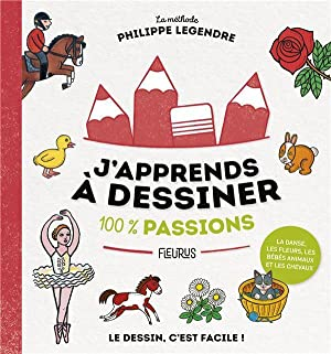 j'apprends à dessiner - 100 % passions