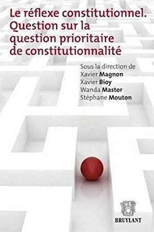 le réflexe constitutionnel - question sur la question prioritaire de constitutionnalité