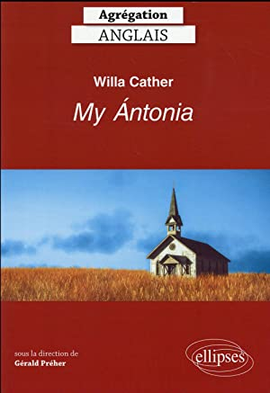 willa cather. my antonia - agregation anglais