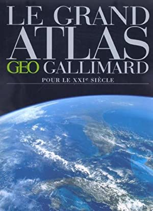 le grand atlas geo-gallimard pour le 21e siecle