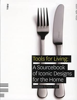tools for living : a sourcebook of iconic desgins for the home