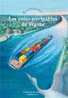 Les voies navigables de France