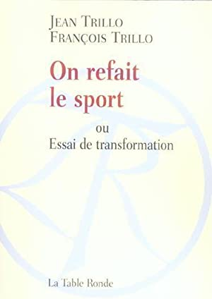 On refait le sport ou Essai de transformations