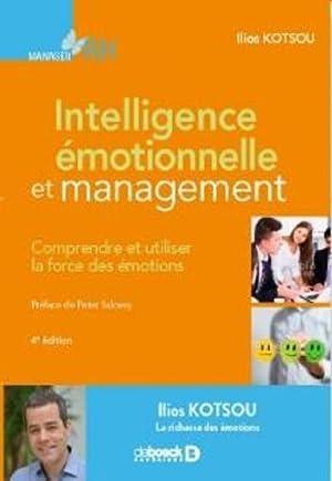 intelligence émotionnelle et management - comprendre et: Kotsou, Ilios