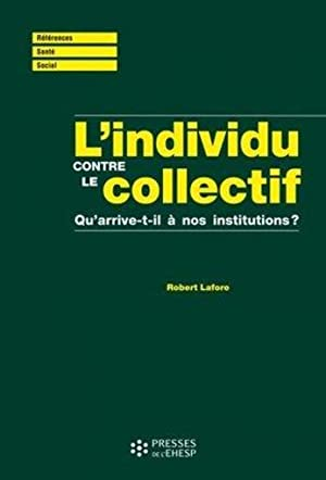 l'individu contre le collectif - qu'arrive-t-il à nos institutions ?