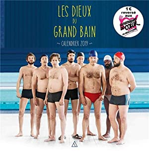 le grand bain - le calendrier 2019 du film (édition 2019)