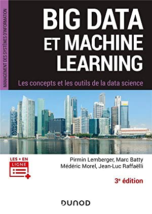 big data et machine learning - les concepts et les outils de la data science (3e édition)