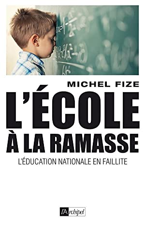 l'école à la ramasse - l'éducation nationale en faillite