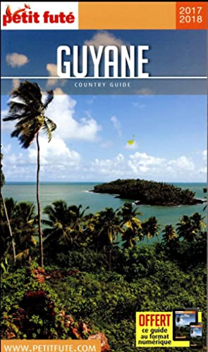 GUIDE PETIT FUTE - COUNTRY GUIDE - Guyane (édition 2017 2018)