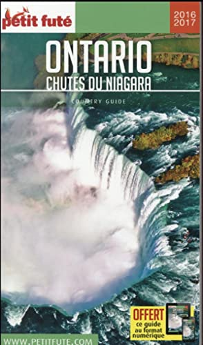 GUIDE PETIT FUTE - COUNTRY GUIDE - Ontario, chutes du Niagara (édition 2016)