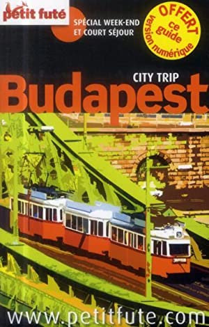 GUIDE PETIT FUTE - CITY TRIP - Budapest (édition 2014)