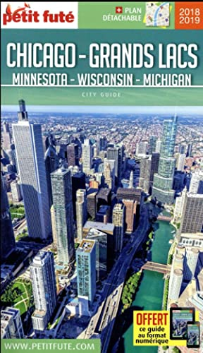 GUIDE PETIT FUTE - CITY GUIDE - Chicago - Grands lacs - Minnesota, Wisconsin, Michigan (édition 2...