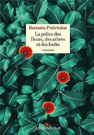 la police des fleurs, des arbres et des forêts: Puertolas, Romain