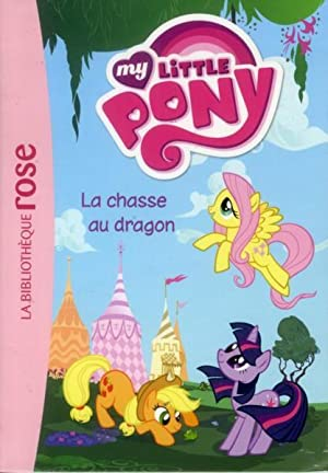 My Little Pony t.4 - la chasse au dragon