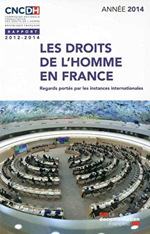 les droits de l'homme en France - rapport 2012-2013 - regards portés par les instances internatio...