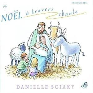 noel a travers chants: Sciaky D