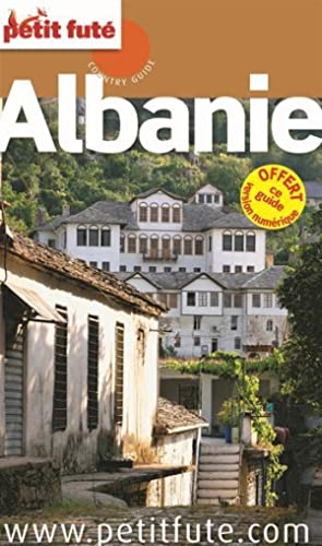GUIDE PETIT FUTE - COUNTRY GUIDE - Albanie (édition 2014)