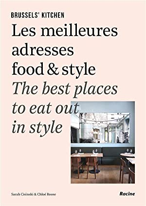 Brussels' kitchen - les meilleures adresses food et style - the best places to eat out in style