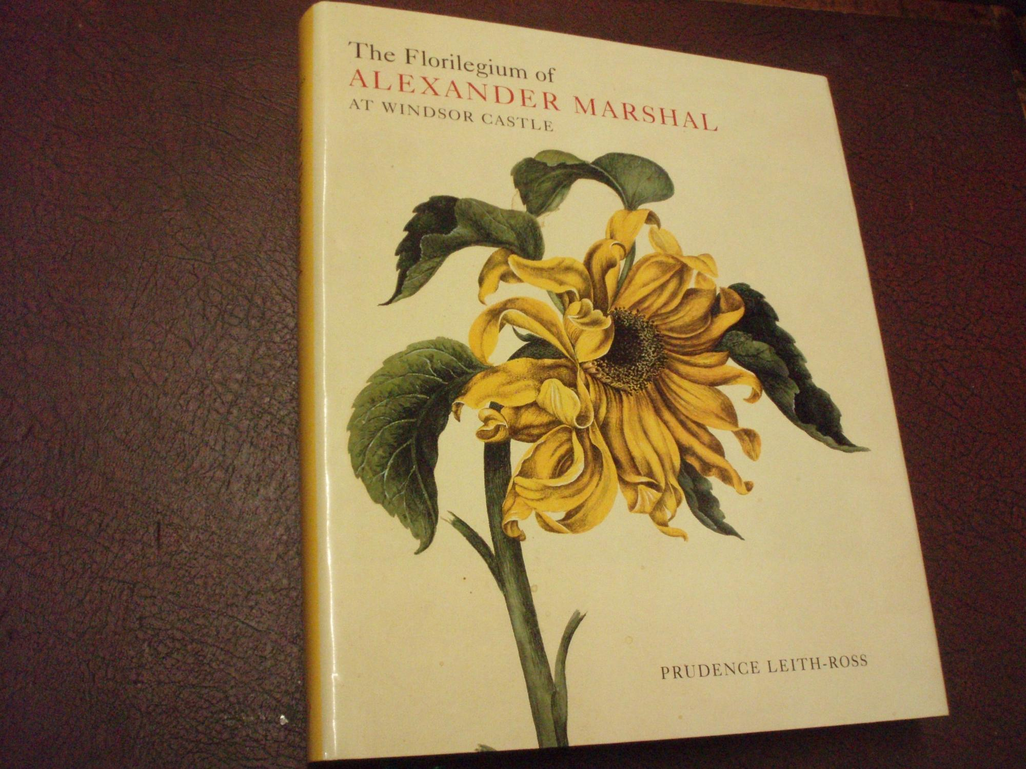 The Florilegium of Alexander Marshal in the Collection of Her Majesty The Queen at Windsor Castle (The Natural History Drawings at Windsor Castle Vol