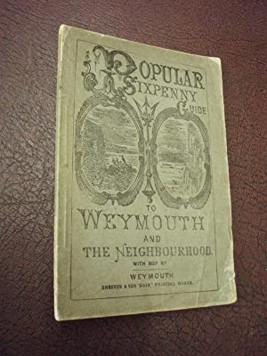 The Popular Sixpenny Guide to Weymouth, including