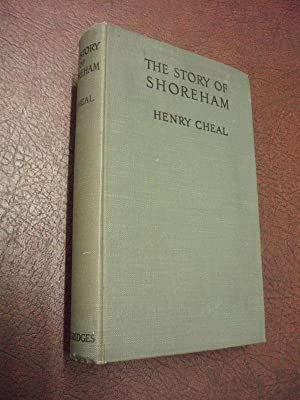 The Story of Shoreham: Henry Cheal; Illustrated
