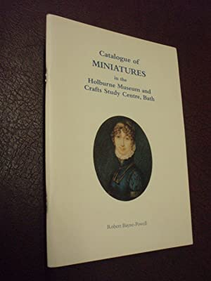 Catalogue of Miniatures in the Holburne Museum and Crafts Study Centre, Bath: Robert Bayne-Powell: