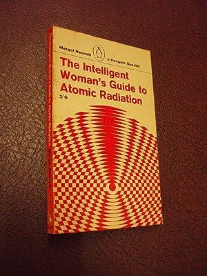 The Intelligent Woman's Guide to Atomic Radiation: Margot Bennett: