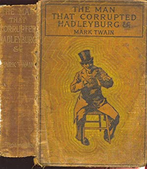 The Man That Corrupted Hadleyburg, and Other: Twain, Mark.