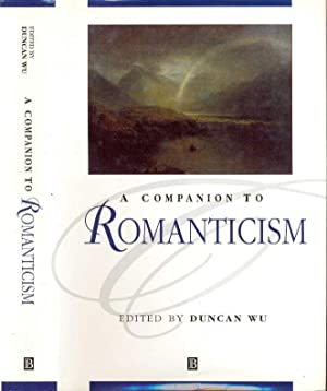 A Companion to Romanticism (Blackwell Companions to: Wu, Duncan (