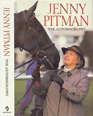 Jenny Pitman - the Autobiography: Pitman, Jenny