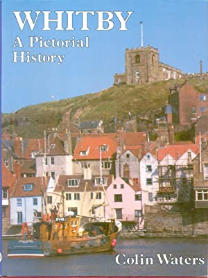 Whitby: A Pictorial History: Waters, Colin