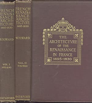 The Architecture of the Renaissance in France; a history of the evolution of the arts of building...