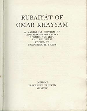 RUBAIYAT OF OMAR KHAYYAM A Varioum edition of Edward Fitzgerald's renderings into English Verse E...