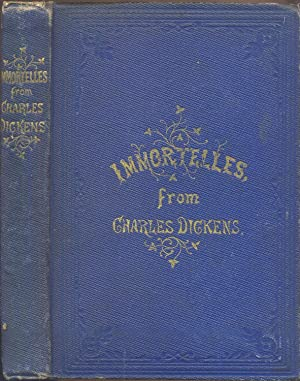 IMMORTELLES FROM CHARLES DICKENS