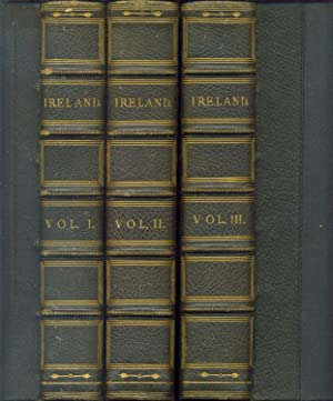 Ireland: Its Scenery, Character, &c. 3 vols.