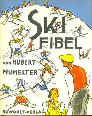 Ski- Fibel: Von Hubert Mumelter