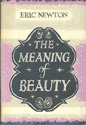 The Meaning of Beauty: Newton, Eric ;