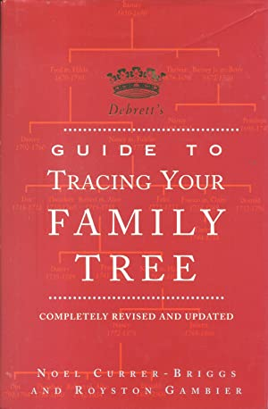 Debrett's Guide to Tracing Your Family Tree: Currer-Briggs, Noel; Gambier, Royston