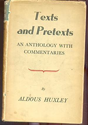 Texts and Pretexts. An Anthology with Commentaries.: HUXLEY, Aldous