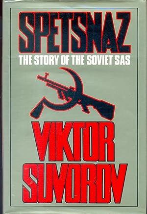 Spetsnaz: The Story Behind the Soviet SAS: Suvorov, Viktor