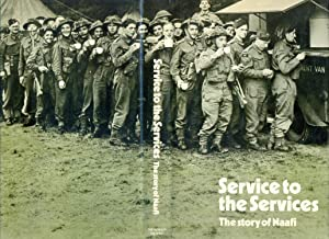 Service to the Services: The story of Naafi: Miller, Harry