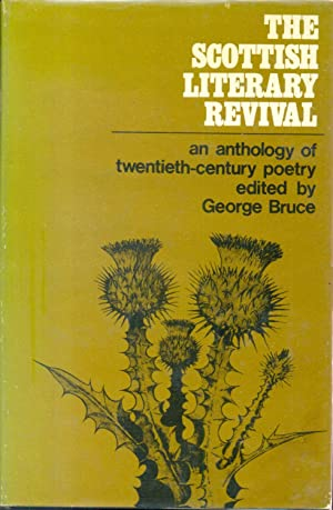 The Scottish Literary Revival an Anthology of: Bruce George