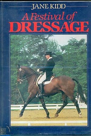 A Festival of Dressage: Kidd, Jane; Oaksey,