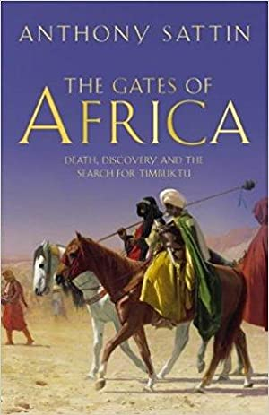 The Gates of Africa: Death, Discovery and: Anthony Sattin