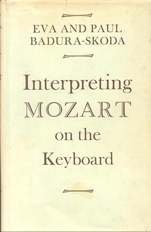 Interpreting Mozart on the Keyboard: Eva Badura-Skoda; Paul